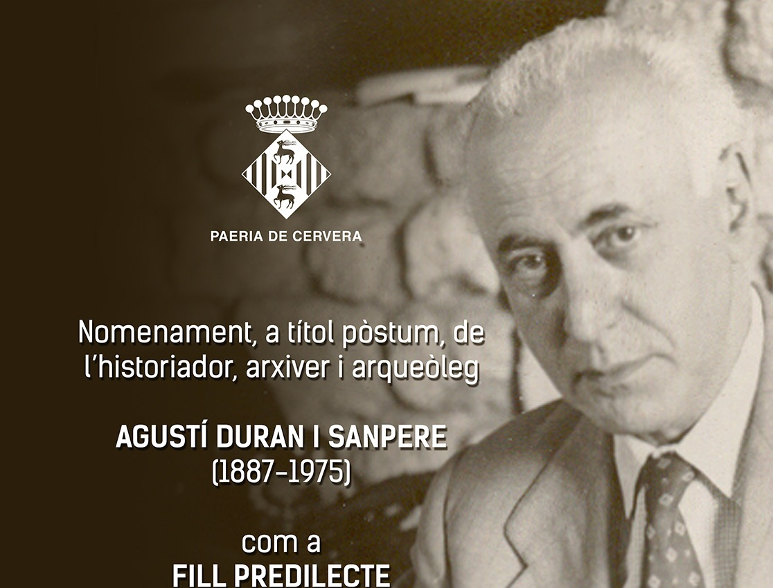 L'historiador Agustí Duran i Sanpere serà nomenat fill predilecte, a títol pòstum, de la ciutat de Cervera