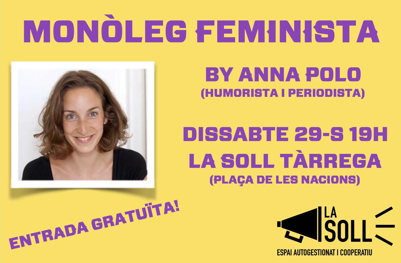 La Soll organitza un monòleg sobre femenisme a càrrec d'Ana Polo aquest dissabte 29-S a les 19h