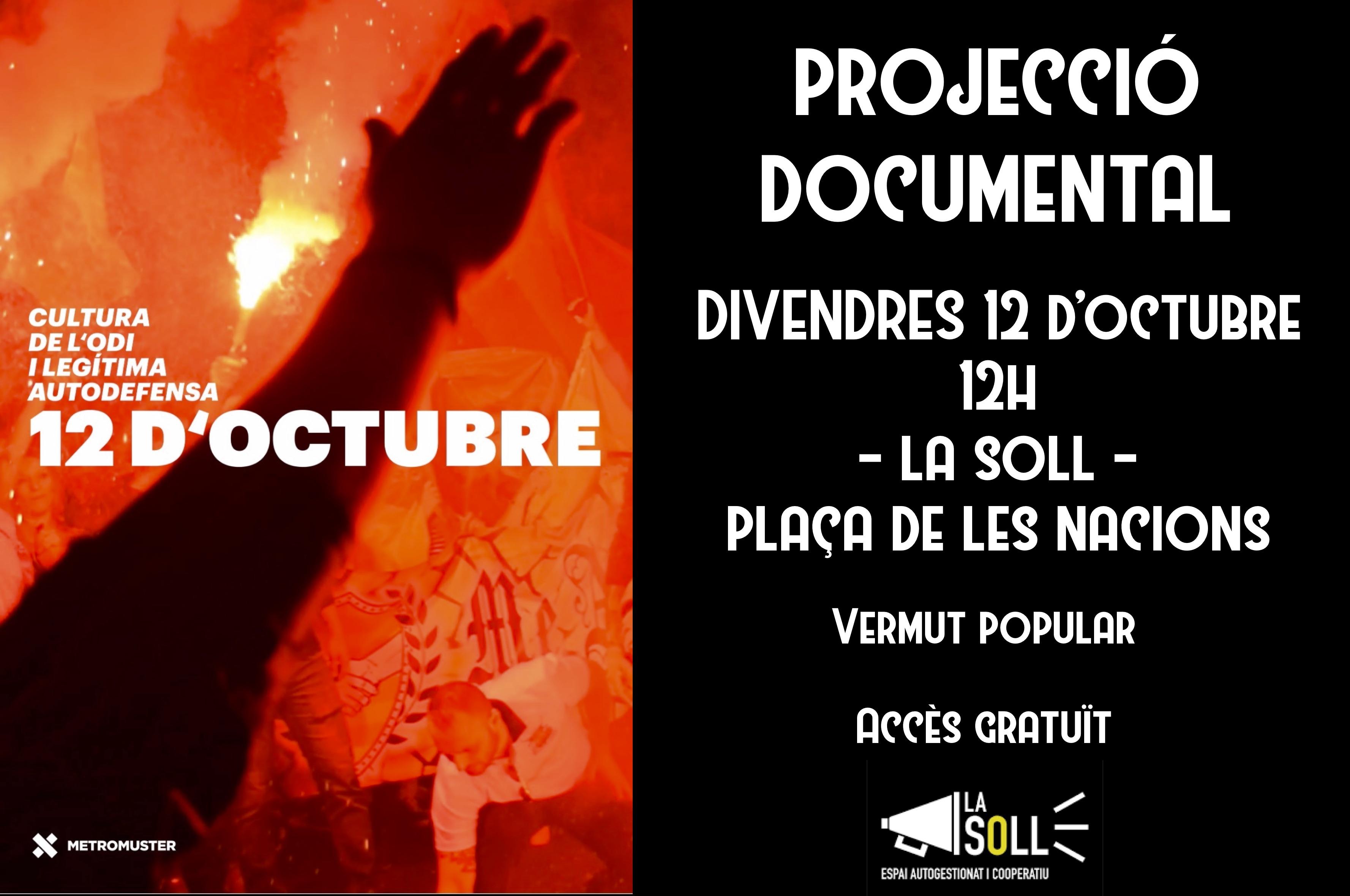 """La Soll projectarà el documental """"12-O: cultura de l'odi i legítima autodefensa"""" aquest divendres 12 d'octubre a les 12h"""