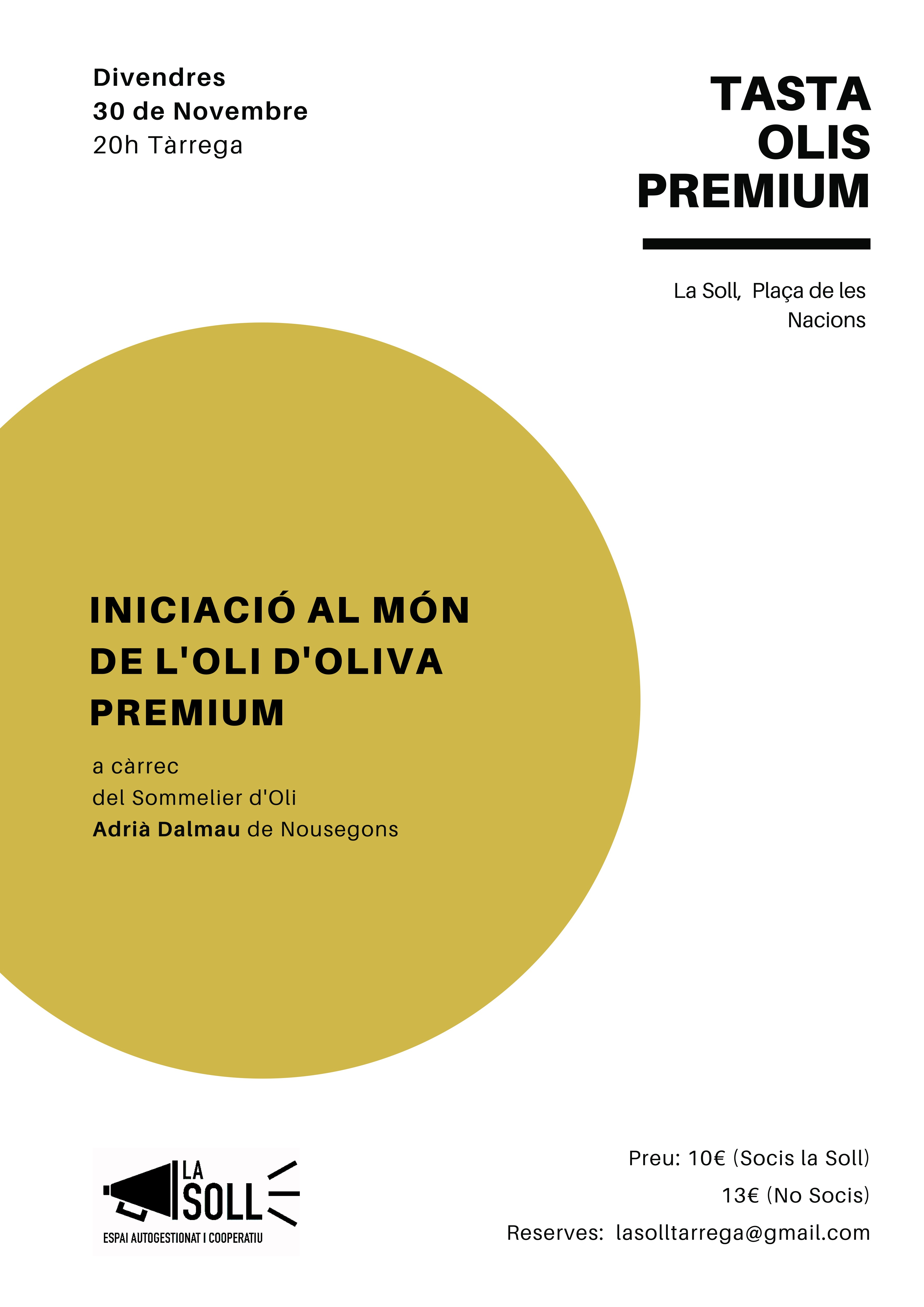 La Soll realitzarà un TastaOlis Premium per inciar-se en el món dels olis d'olives el divendres 30 de novembre a les 20 h