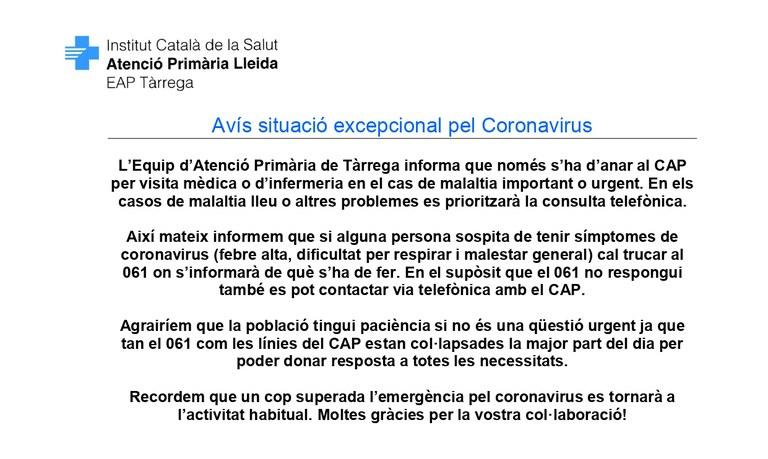 L'EQUIP D'ATENCIÓ PRIMÀRIA DE TÀRREGA INFORMA QUE  NOMÉS S'HA D'ANAR AL CAP PER VISITA MÈDICA O D'INFERMERIA EN CAS DE MALALTIA IMPORTANT O URGENT