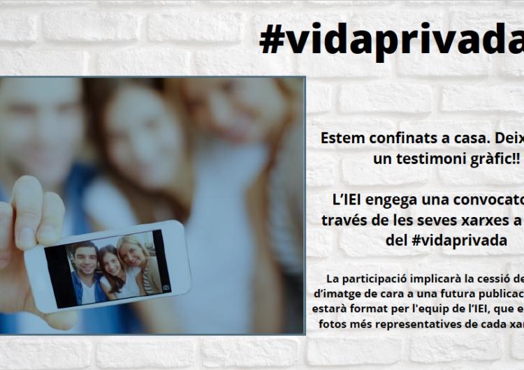 L'IEI vol posar imatge al confinament amb #vidaprivada, una iniciativa oberta a les xarxes socials i que acabarà amb la publicació d'un llibre
