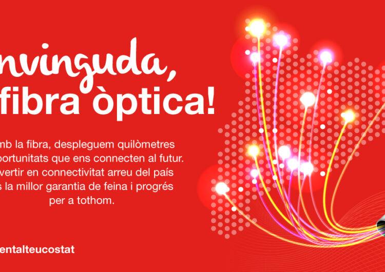 Benvinguda fibra òptica. Benvingut futur.
