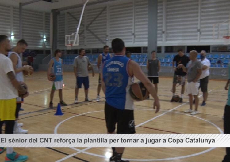 El sènior masculí de bàsquet  del CNT reforça la plantilla per tornar a jugar a Copa Catalunya