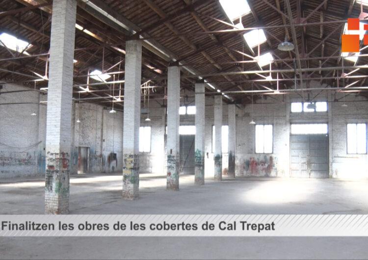 Finalitzen les obres de les cobertes de Cal Trepat