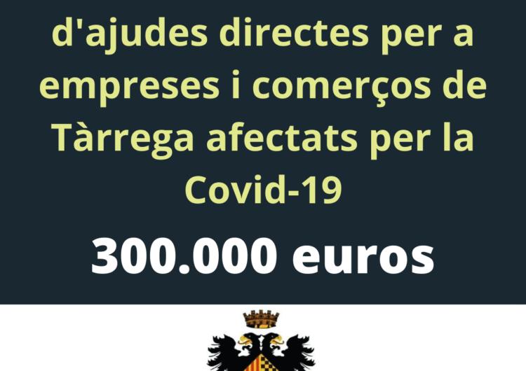 L'ajuntament de Tàrrega obre la convocatòria de 300.000 euros en ajudes directes per a negocis i comerços afectats per la Covid-19